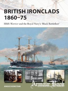 "British Ironclads 1860-1875: HMS Warrior and the Royal Navy's ""Black Battlefleet"" [Osprey New Vanguard 262]"