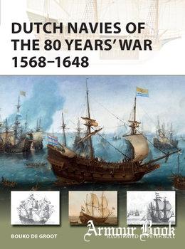 Dutch Navies of the 80 Years' War 1568-1648 [Osprey New Vanguard 263]