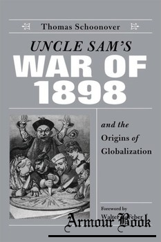 Uncle Sam's War of 1898 and the Origins of Globalization [University Press of Kentucky]