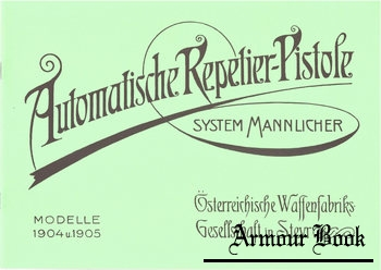 Automatische Repieter-Pistole System Mannlicher Modelle 1904 und 1905 [dwj Verlags-GmbH]