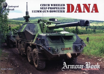 Czech Wheeled Self-Propelled 152mm Gun-Howitzer DANA [Tankograd In Detail]