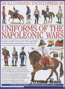 An Illustrated Encyclopedia of Uniforms of the Napoleonic Wars [Lorenz Books]