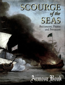 Scourge of the Seas: Buccaneers, Pirates and Privateers [Osprey General Military]