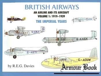 British Airways An Airline and its Aircraft Volume 1: 1919-1939 Imperial Years [Paladwr Press]