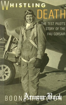 Whistling Death: The Test Pilot's Story of the F4U Corsair [Orion Books]