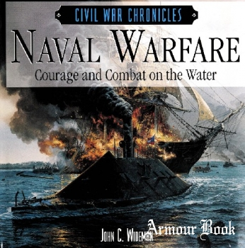 Naval Warfare: Courage and Combat on the Water [Civil War Chronicles]