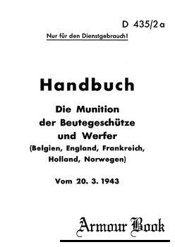 D435/2a Handbuch: Die Muniton der Deutschen Geschutze und Werfer (Belgien, England, Frankreich, Holland, Norwegen)