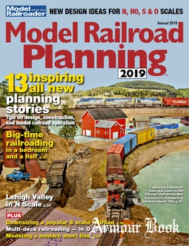 Model Railroad Planning 2019 [Model Railroad Special]
