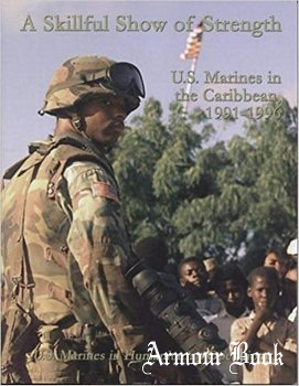 A Skillful Show of Strength: U.S. Marines in the Caribbean, 1991-1996