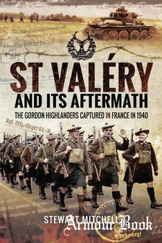 St Valery and Its Aftermath: The Gordon Highlanders Captured in France in 1940 [Pen & Sword]