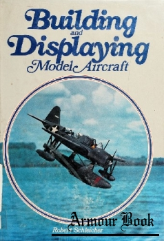 Building and Displaying Model Aircraft [Chilton Book]