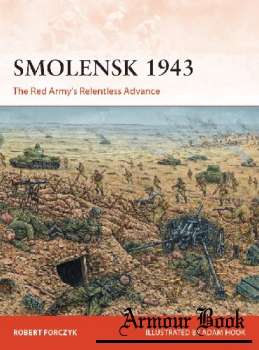 Smolensk 1943: The Red Army's Relentless Advance [Osprey Campaign 331]