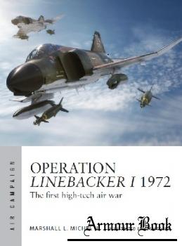 Operation Linebacker I 1972: The first high-tech air war [Osprey Air Campaign 8]