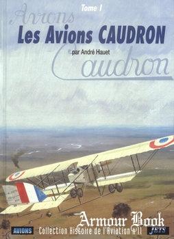 Les Avions Caudron (Tome 1) [Collection Histoire de L'Aviation №11]