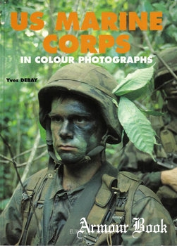 US Marines Corps in Colour Photographs [Europa Militaria 05 ]