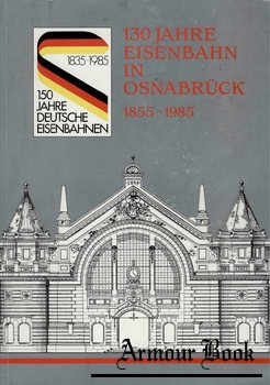 130 Jahre Eisenbahn in Osnabruck 1855-1985 [DB Osnabruck]