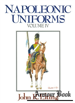 Napoleonic Uniforms Volume IV [Emperor's Press]