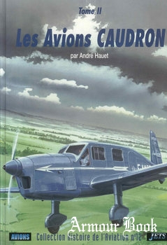 Les Avions Caudron (Tome 2) [Collection Histoire de L'Aviation №12]