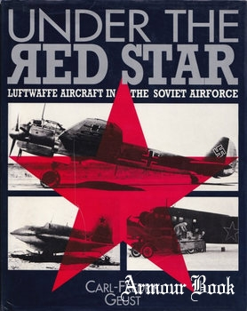 Under the Red Star: Luftwaffe Aircraft in the Soviet Airforce [Airlife]