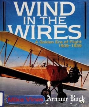 Wind in the Wires: A Golden Era of Flight 1909-1939 [Motorbooks International]