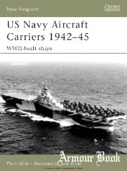 US Navy Aircraft Carriers 1942-1945: WWII-Built Ships [Osprey New Vanguard 130]