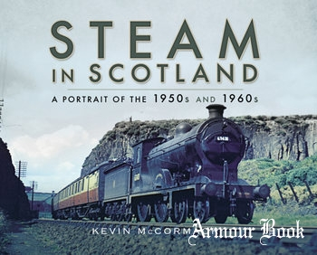 Steam in Scotland: A Portrait of the 1950s and 1960s [Pen & Sword]