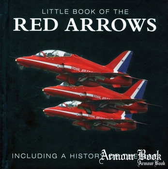 Liitle Book of The Red Arrow. Including a History of the RAF [G2 Entertainment Limited]