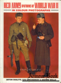 Red Army Uniforms of World War II in Colour Photographs [Europa Militaria №14]