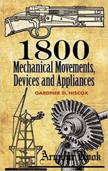 1800 Mechanical Movements, Devices and Appliances [Dover Publications]