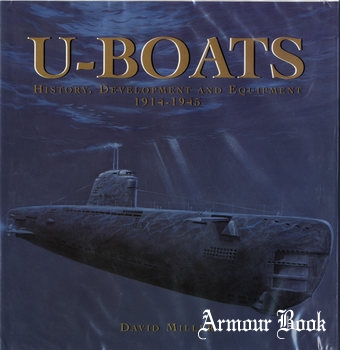 U-Boats: History, Development and Equipment 1914-1945 [Conway Maritime Press]