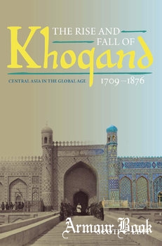 The Rise and Fall of Khoqand, 1709-1876 [University of Pittsburgh Press]