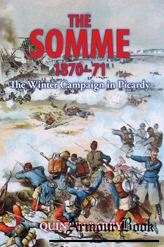 The Somme 1870-1871: The Winter Campaign in Picardy [Helion and Company]