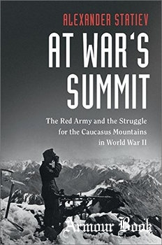 At War's Summit: The Red Army and the Struggle for the Caucasus Mountains in World War II [Cambridge University Press]