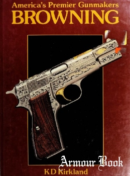 America's Premier Gunmakers Browning [Bison Books]