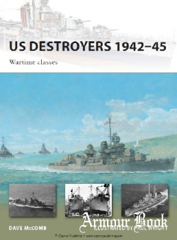 US Destroyers 1942-1945: Wartime Classes [Osprey New Vanguard 165]