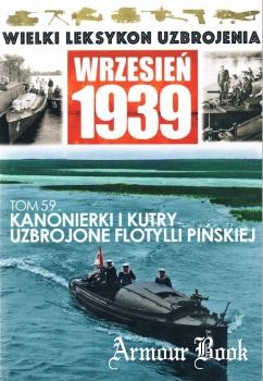Kanonierki i kutry uzbrojone Flotylli Pinskiej [Wielki Leksykon Uzbrojenia. Wrzesien 1939 Tom 59]