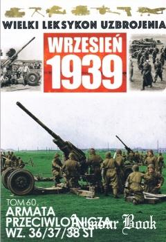 Armata przeciwlotnicza wz.36/37/38 ST [Wielki Leksykon Uzbrojenia. Wrzesien 1939 Tom 60]