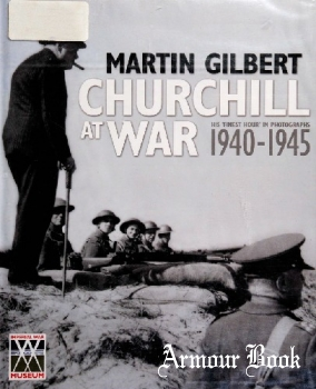 "Churchill at War: His ""Finest Hour"" in Photographs 1940-1945 [W. W. Norton & Company]"