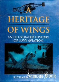 A Heritage of Wings: An Illustrated History of Navy Aviation [Naval Institute Press]