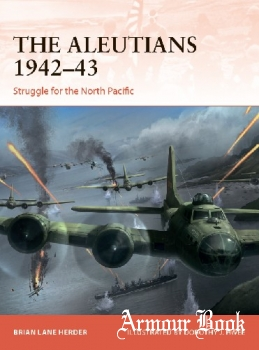 The Aleutians 1942-1943: Struggle for the North Pacific [Osprey Campaign 333]