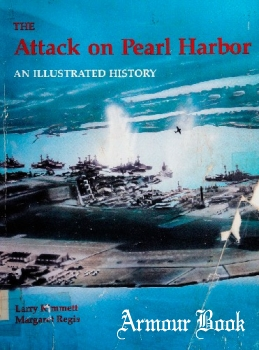The Attack on Pearl Harbor: An Illustrated History [Navigator Publishing]