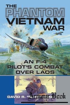 The Phantom Vietnam War: An F-4 Pilot's Combat over Laos [University of North Texas Press]