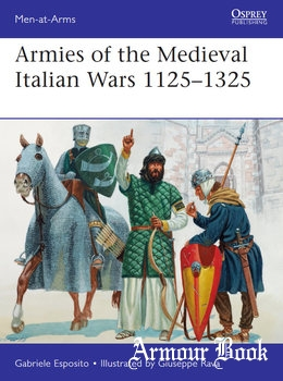 Armies of the Medieval Italian Wars 1125-1325 [Osprey Men-at-Arms 523]