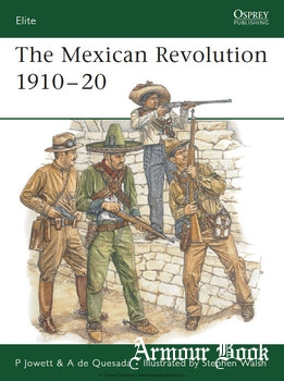 The Mexican Revolution 1910-1920 [Osprey Elite 137]