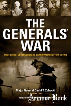 The Generals' War: Operational Level Command on the Western Front in 1918 [Indiana University Press]