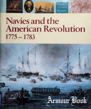 Navies and the American Revolution 1775-1783 [Chatham Pictorial Histories]