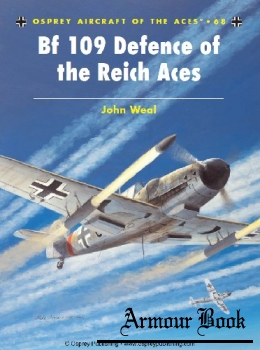 Bf 109 Defence of the Reich Aces [Osprey Aircraft of the Aces 68]