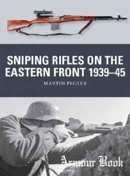 Sniping Rifles on the Eastern Front 1939-1945 [Osprey Weapon 67]