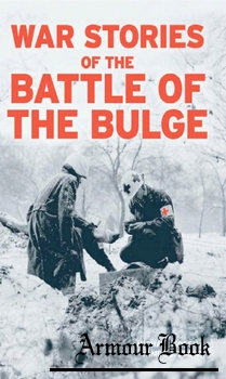 War Stories of the Battle of the Bulge [Zenith Press]