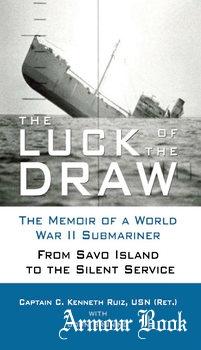 The Luck of the Draw: The Memoir of a World War II Submariner [Zenith Press]